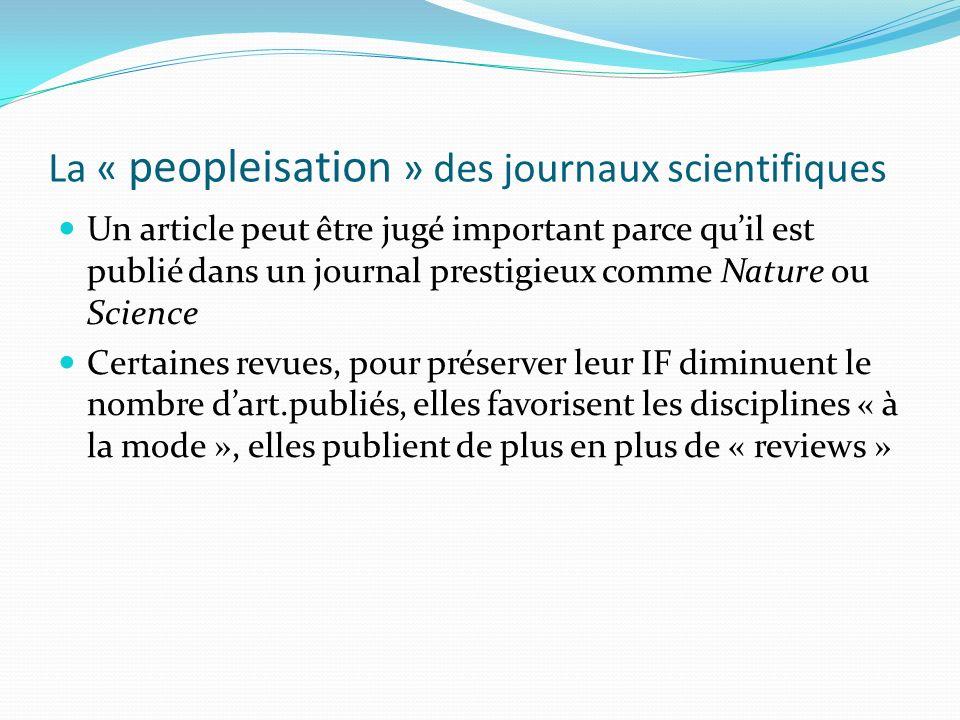La « peopleisation » des journaux scientifiques Un article peut être jugé important parce quil est publié dans un journal prestigieux comme Nature ou