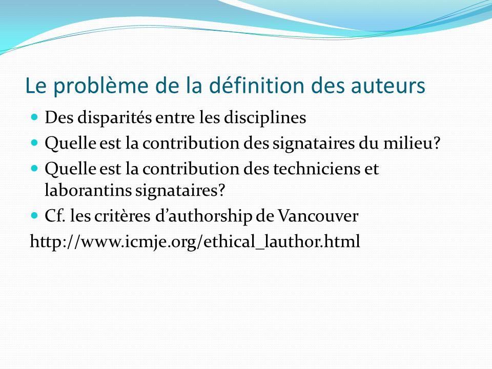 Le problème de la définition des auteurs Des disparités entre les disciplines Quelle est la contribution des signataires du milieu? Quelle est la cont
