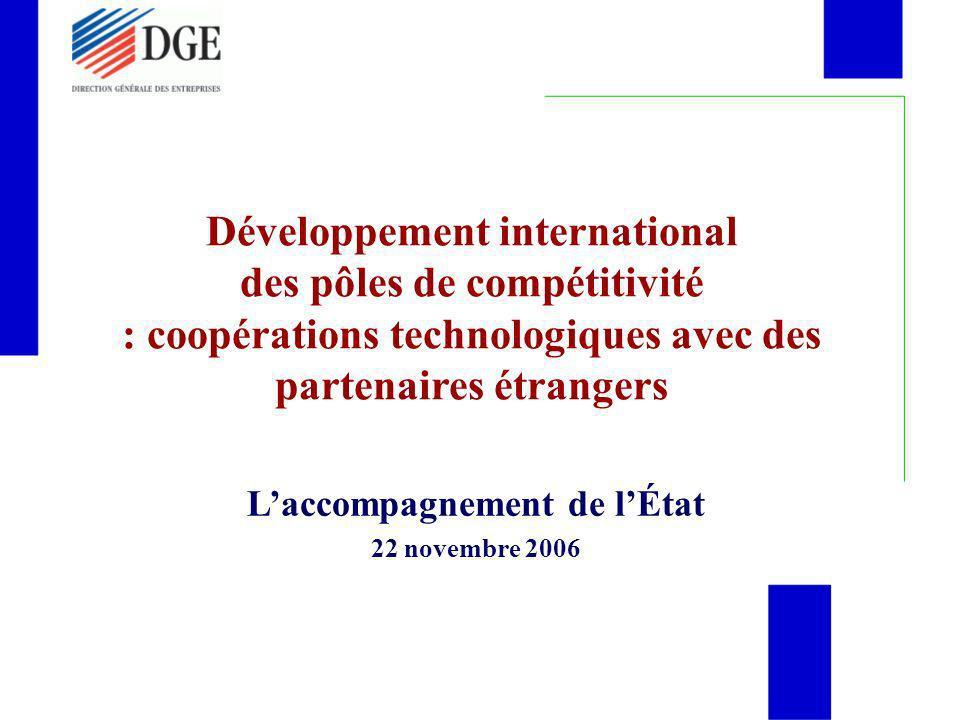 Développement international des pôles de compétitivité : coopérations technologiques avec des partenaires étrangers Laccompagnement de lÉtat 22 novemb