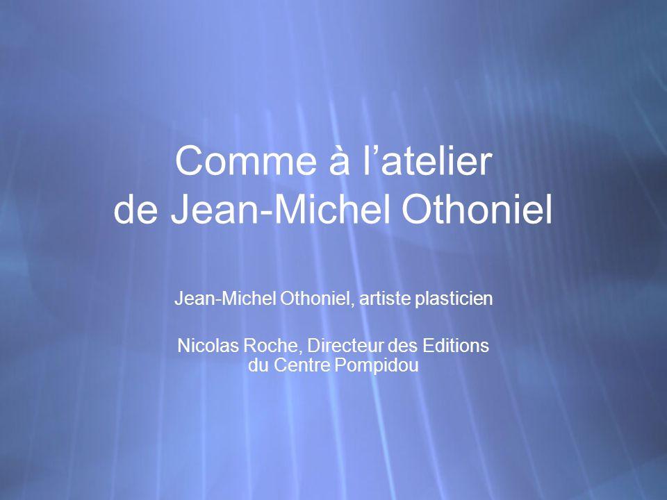Comme à latelier de Jean-Michel Othoniel Jean-Michel Othoniel, artiste plasticien Nicolas Roche, Directeur des Editions du Centre Pompidou Jean-Michel