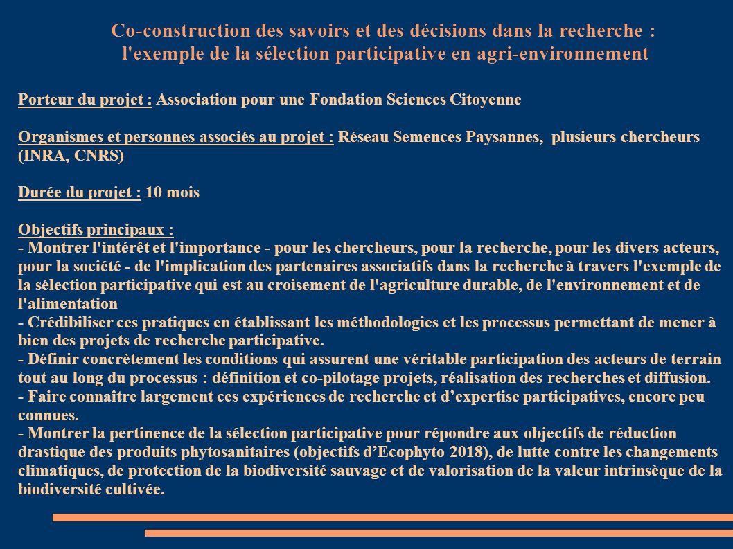 Porteur du projet : Association pour une Fondation Sciences Citoyenne Organismes et personnes associés au projet : Réseau Semences Paysannes, plusieur