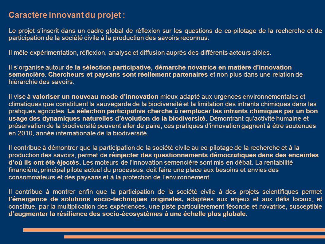 Caractère innovant du projet : Le projet sinscrit dans un cadre global de réflexion sur les questions de co-pilotage de la recherche et de participati