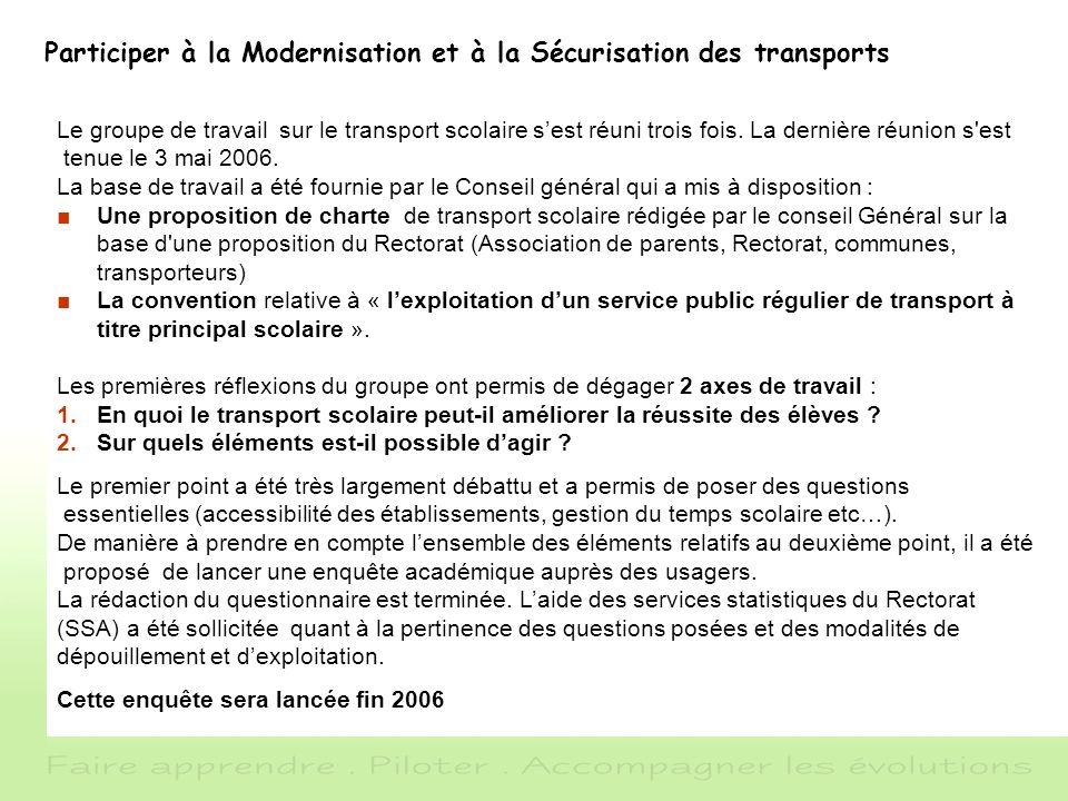 Participer à la Modernisation et à la Sécurisation des transports Le groupe de travail sur le transport scolaire sest réuni trois fois. La dernière ré