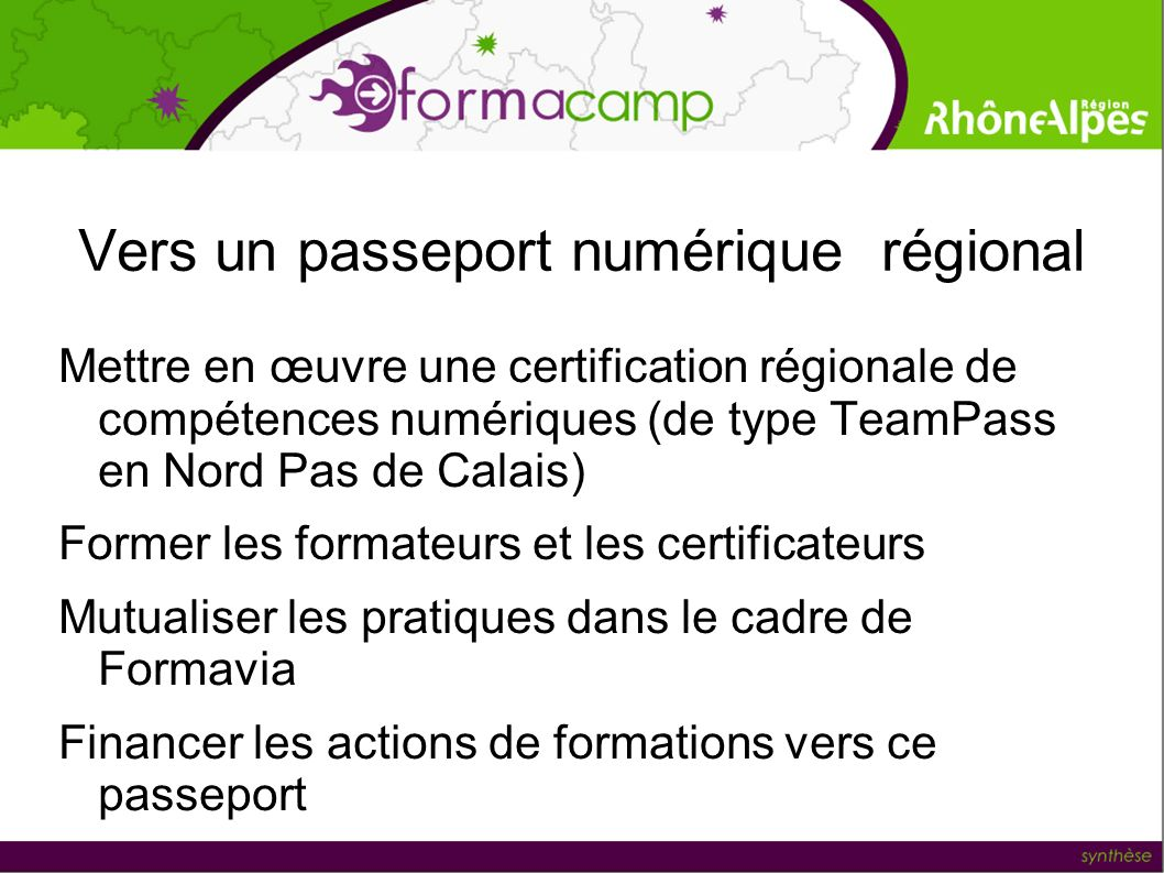 Vers un passeport numérique régional Mettre en œuvre une certification régionale de compétences numériques (de type TeamPass en Nord Pas de Calais) Fo
