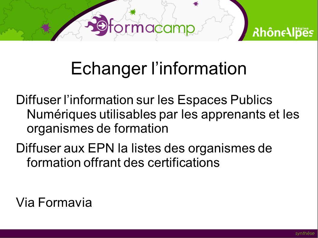 Echanger linformation Diffuser linformation sur les Espaces Publics Numériques utilisables par les apprenants et les organismes de formation Diffuser