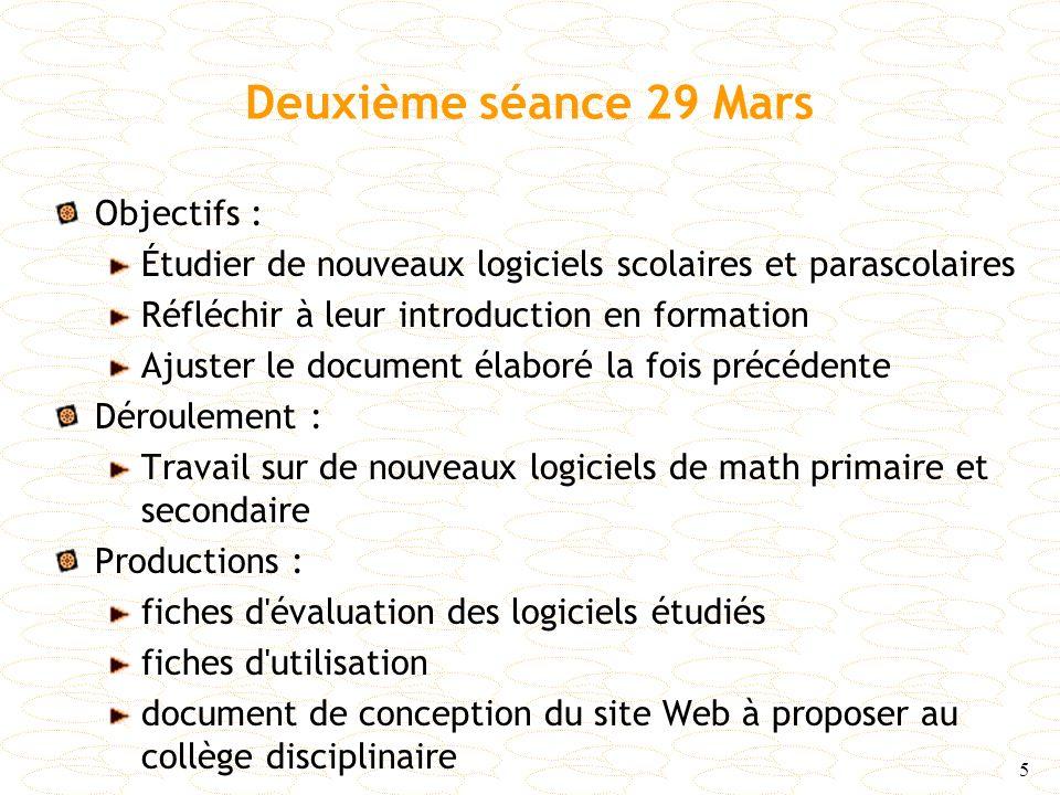 5 Deuxième séance 29 Mars Objectifs : Étudier de nouveaux logiciels scolaires et parascolaires Réfléchir à leur introduction en formation Ajuster le d