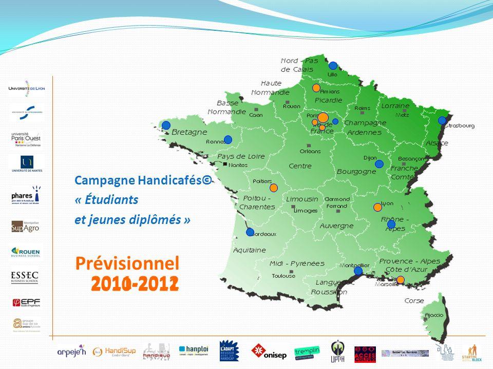 Campagne Handicafés© « Étudiants et jeunes diplômés » 2010-2011 Prévisionnel 2011-2012