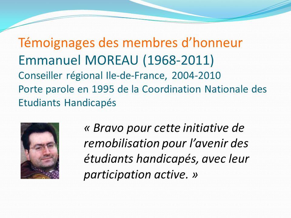 Témoignages des membres dhonneur Emmanuel MOREAU (1968-2011) Conseiller régional Ile-de-France, 2004-2010 Porte parole en 1995 de la Coordination Nati