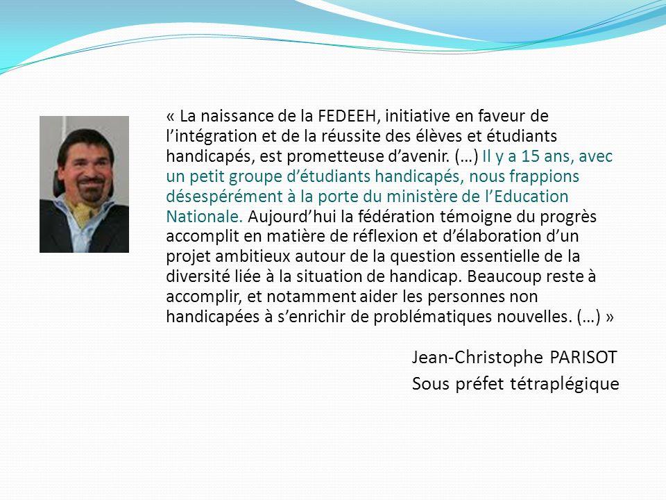« La naissance de la FEDEEH, initiative en faveur de lintégration et de la réussite des élèves et étudiants handicapés, est prometteuse davenir. (…) I