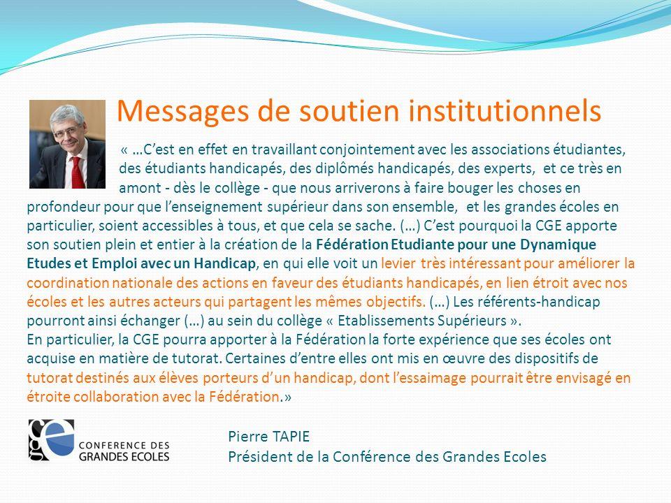 Messages de soutien institutionnels « …Cest en effet en travaillant conjointement avec les associations étudiantes, des étudiants handicapés, des dipl