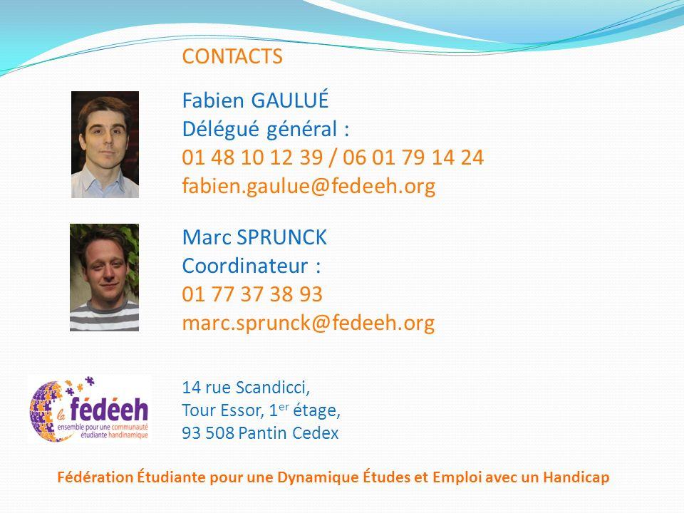 CONTACTS Fabien GAULUÉ Délégué général : 01 48 10 12 39 / 06 01 79 14 24 fabien.gaulue@fedeeh.org Marc SPRUNCK Coordinateur : 01 77 37 38 93 marc.spru