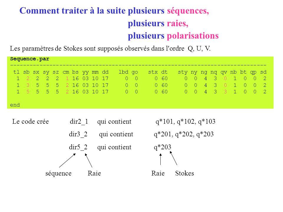 Comment traiter à la suite plusieurs séquences, plusieurs raies, plusieurs polarisations Sequence.par ------------------------------------------------