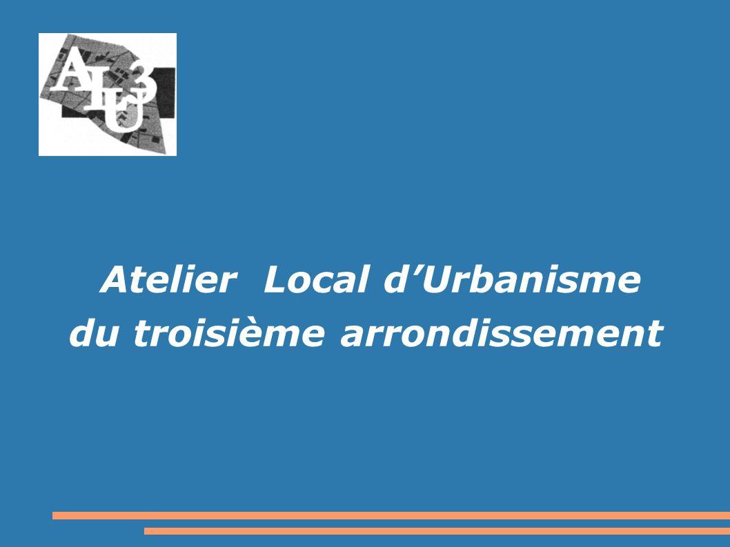 Atelier Local dUrbanisme du troisième arrondissement