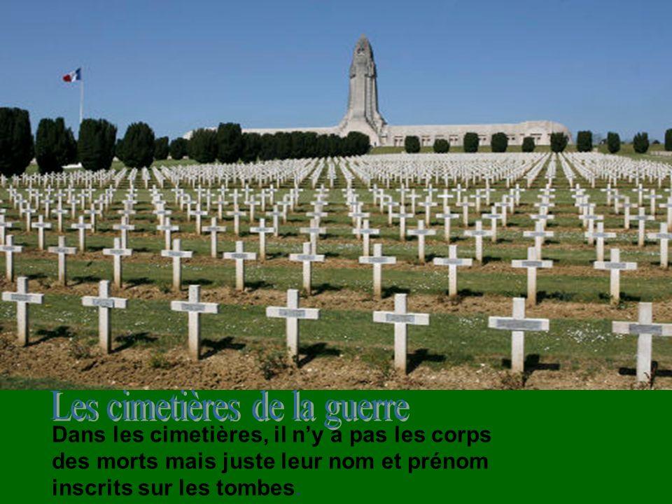 Dans les cimetières, il ny a pas les corps des morts mais juste leur nom et prénom inscrits sur les tombes.