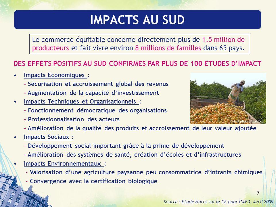 7 IMPACTS AU SUD DES EFFETS POSITIFS AU SUD CONFIRMES PAR PLUS DE 100 ETUDES DIMPACT Impacts Economiques : - Sécurisation et accroissement global des