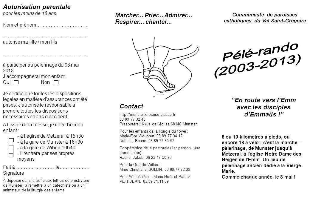 Communauté de paroisses catholiques du Val Saint-Grégoire 8 ou 10 kilomètres à pieds, ou encore 18 à vélo : cest la marche – pèlerinage, de Munster ju