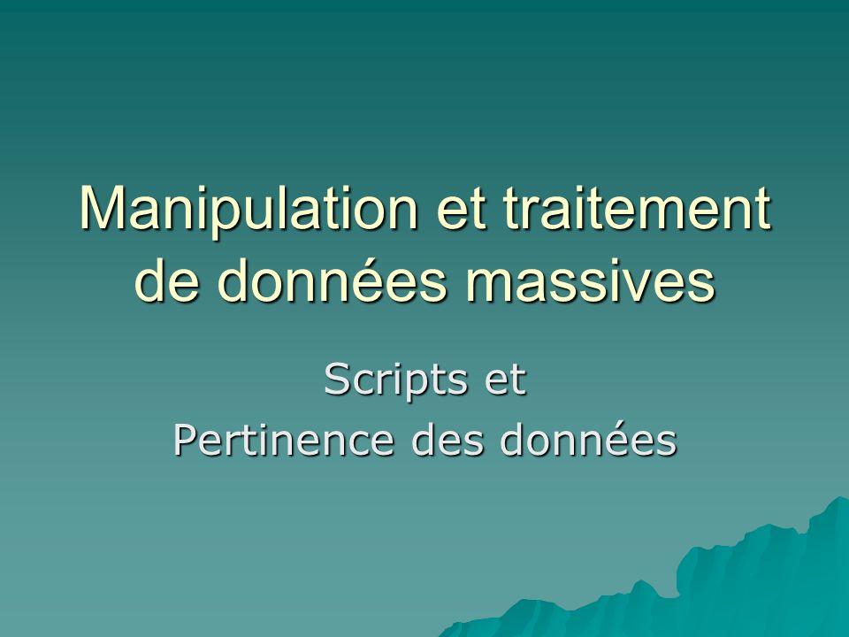 Manipulation et traitement de données massives Scripts et Pertinence des données