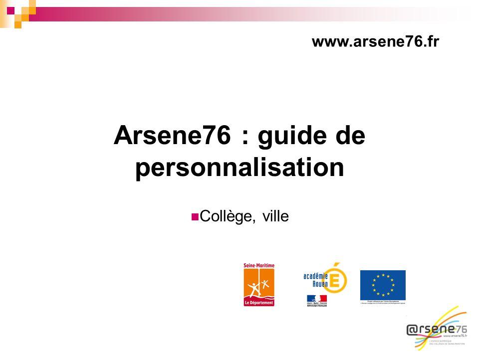 Arsene76 : guide de personnalisation Collège, ville www.arsene76.fr