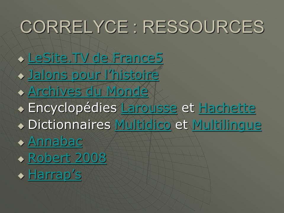 MODE DEMPLOI http://www.correlyce.fr/correlyce/public.html http://www.correlyce.fr/correlyce/public.html http://www.correlyce.fr/correlyce/public.html Identification : login + mot de passe
