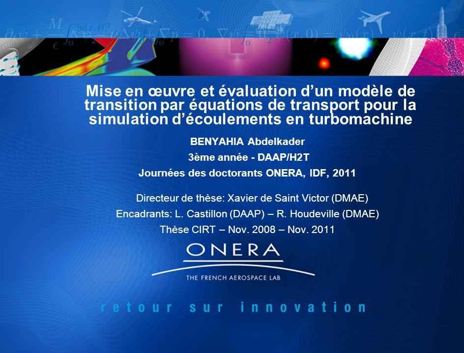 Mise en œuvre et évaluation dun modèle de transition par équations de transport pour la simulation découlements en turbomachine BENYAHIA Abdelkader 3è