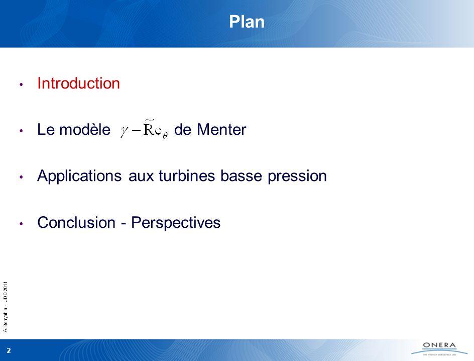 A. Benyahia - JDD 2011 2 Plan Introduction Le modèle de Menter Applications aux turbines basse pression Conclusion - Perspectives