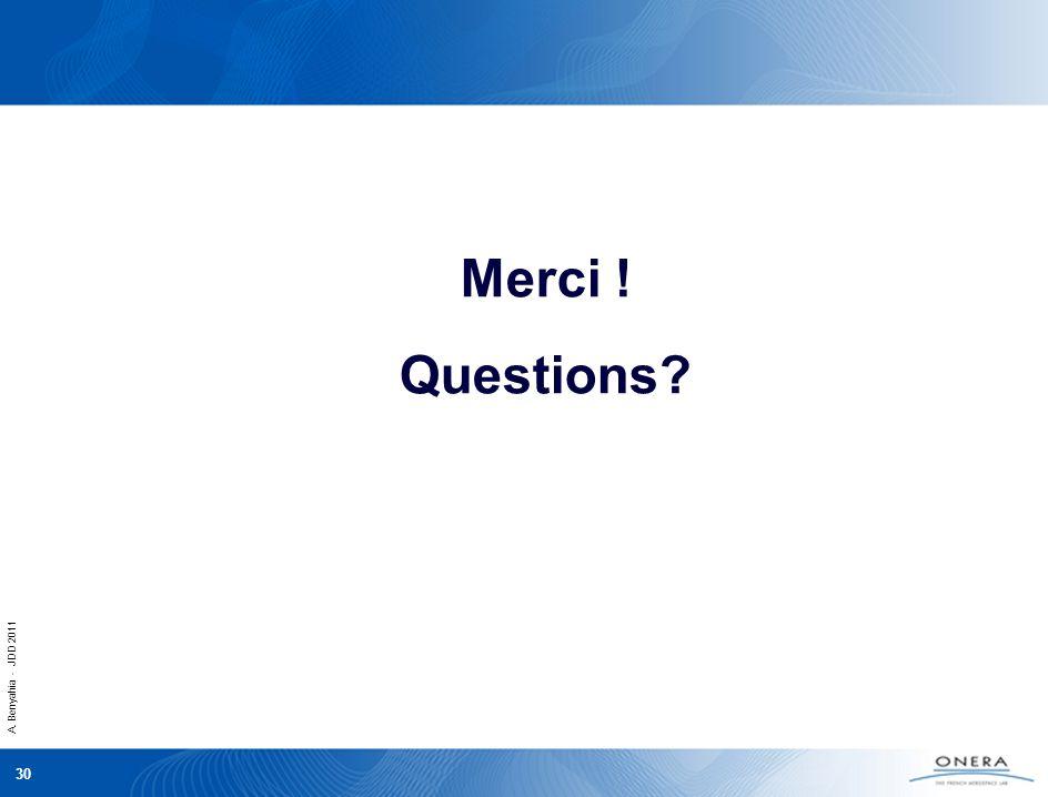 A. Benyahia - JDD 2011 30 Merci ! Questions?