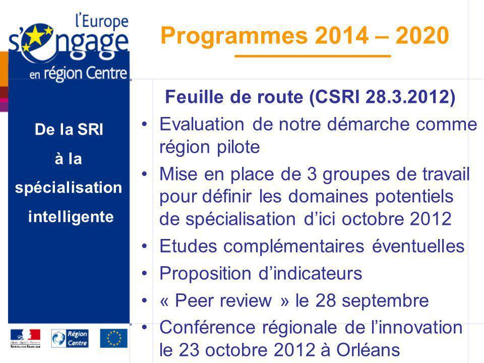 De la SRI à la spécialisation intelligente Programmes 2014 – 2020 Feuille de route (CSRI 28.3.2012) Evaluation de notre démarche comme région pilote M