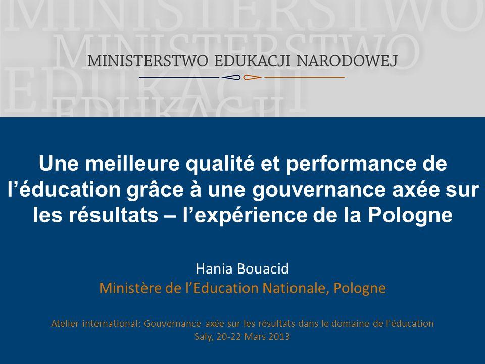 Hania Bouacid Ministère de lEducation Nationale, Pologne Atelier international: Gouvernance axée sur les résultats dans le domaine de l'éducation Saly