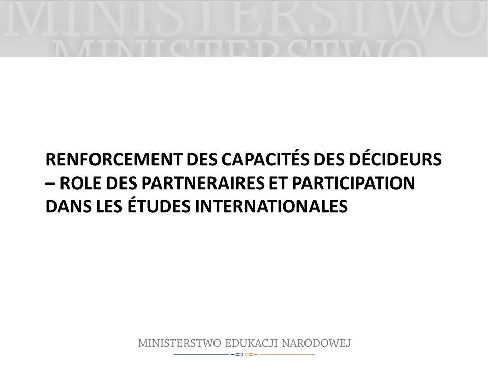 RENFORCEMENT DES CAPACITÉS DES DÉCIDEURS – ROLE DES PARTNERAIRES ET PARTICIPATION DANS LES ÉTUDES INTERNATIONALES