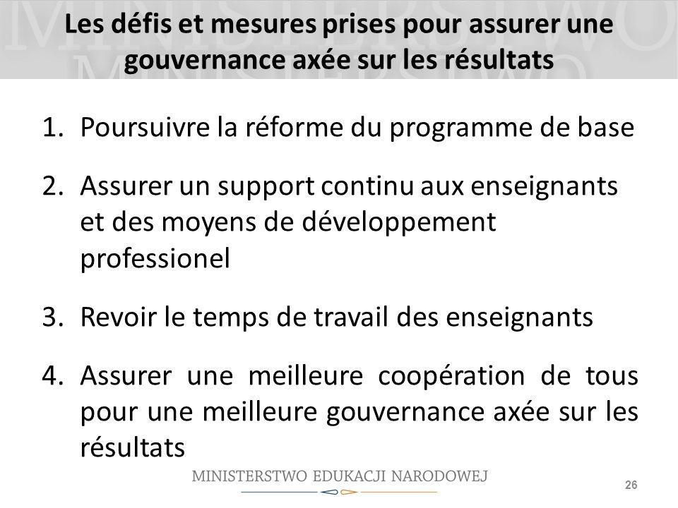 Les défis et mesures prises pour assurer une gouvernance axée sur les résultats 1.Poursuivre la réforme du programme de base 2.Assurer un support cont