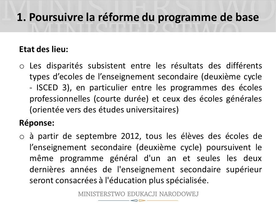 1. Poursuivre la réforme du programme de base Etat des lieu: o Les disparités subsistent entre les résultats des différents types decoles de lenseigne