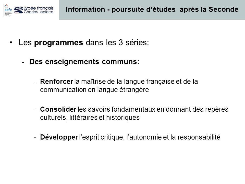 Les programmes dans les 3 séries: -Des enseignements communs: -Renforcer la maîtrise de la langue française et de la communication en langue étrangère