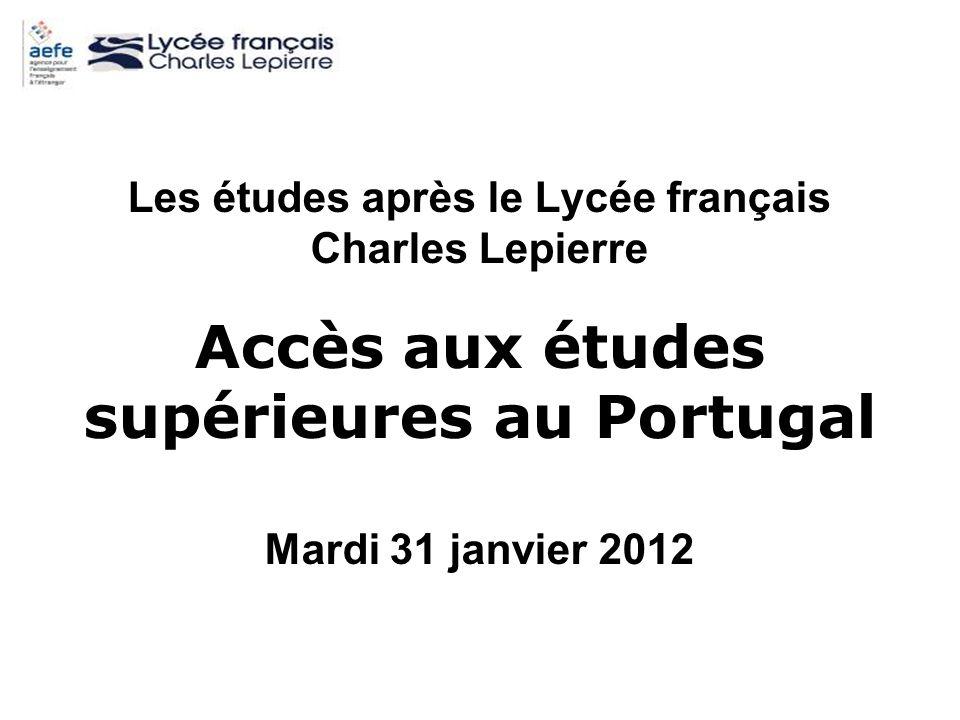 Les études après le Lycée français Charles Lepierre Accès aux études supérieures au Portugal Mardi 31 janvier 2012