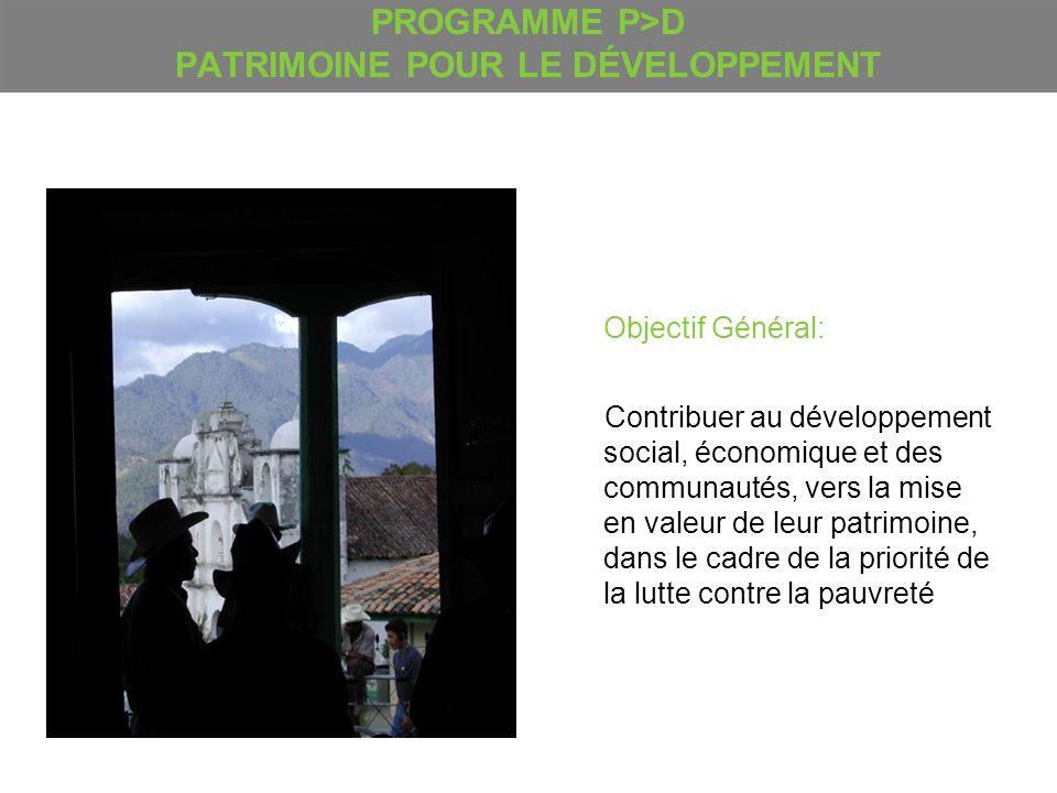 Objectif Général: Contribuer au développement social, économique et des communautés, vers la mise en valeur de leur patrimoine, dans le cadre de la pr