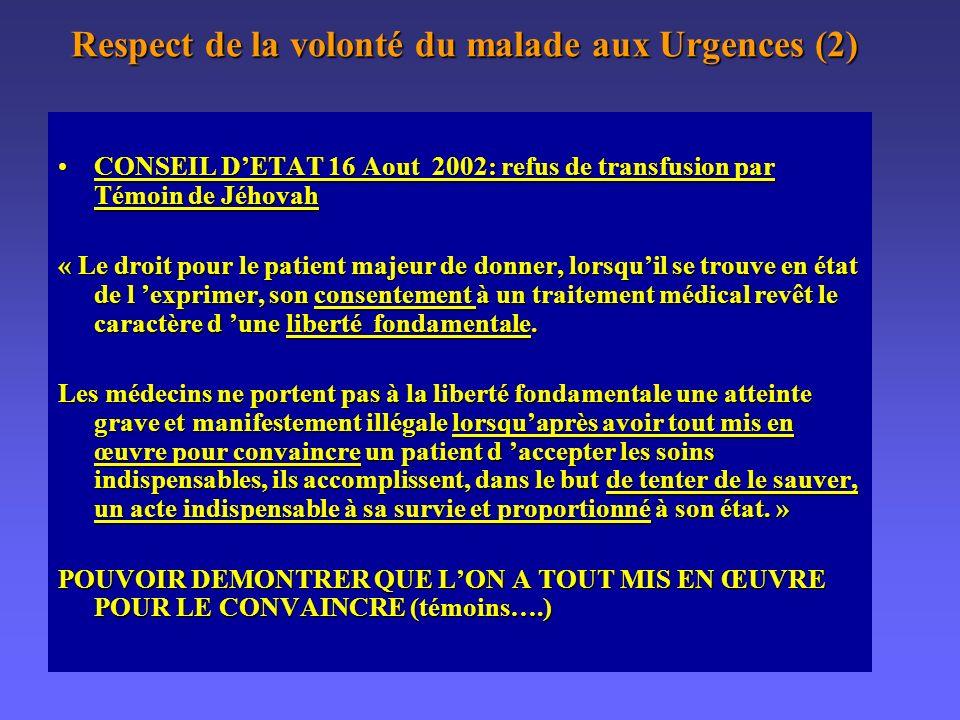 JURISPRUDENCE ADMINISTRATIVE : Respect de la volonté du malade aux Urgences (témoin de Jehovah) CONSEIL DETAT 2001:CONSEIL DETAT 2001: « L obligation