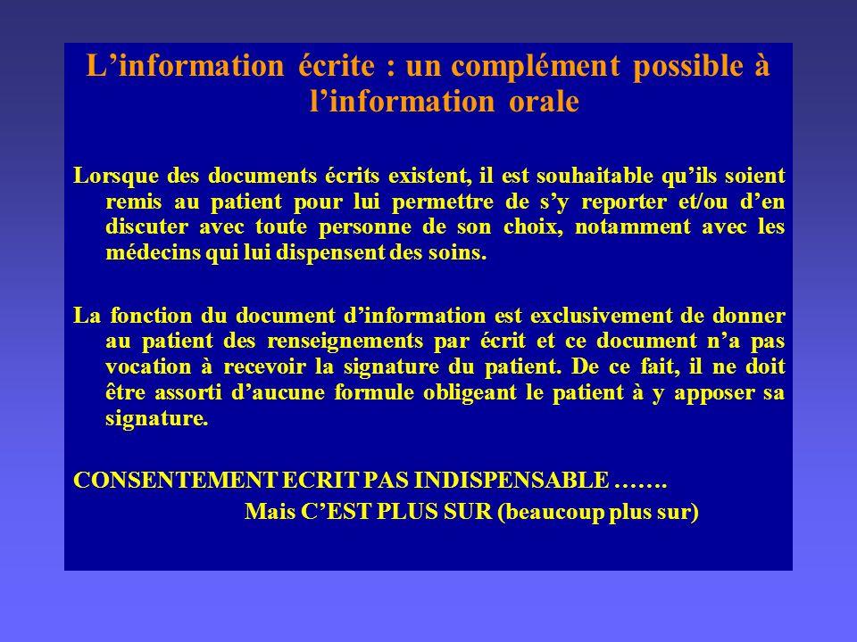 LES MODALITES DE LINFORMATION (ANAES) La primauté de linformation orale Le dialogue quimplique linformation nécessite quelle soit transmise oralement.