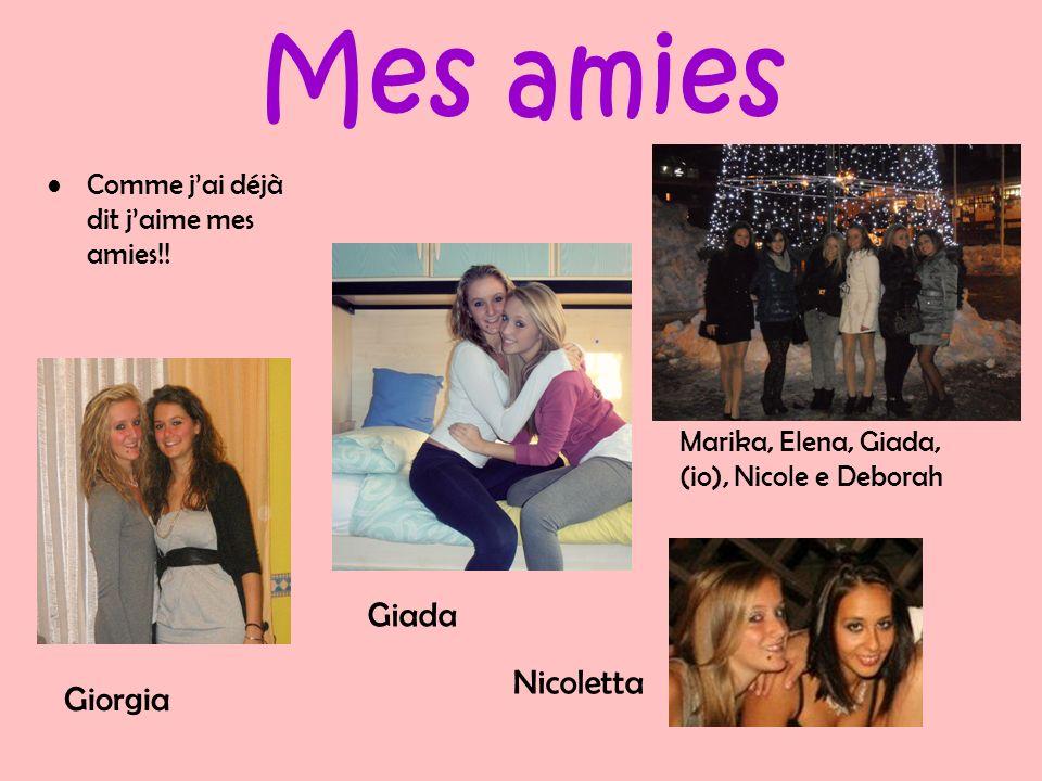 Mes amies Comme jai déjà dit jaime mes amies!! Giorgia Giada Marika, Elena, Giada, (io), Nicole e Deborah Nicoletta