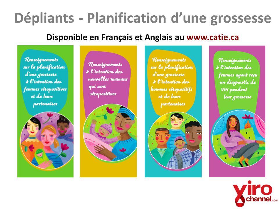 Dépliants - Planification dune grossesse Disponible en Français et Anglais au www.catie.ca