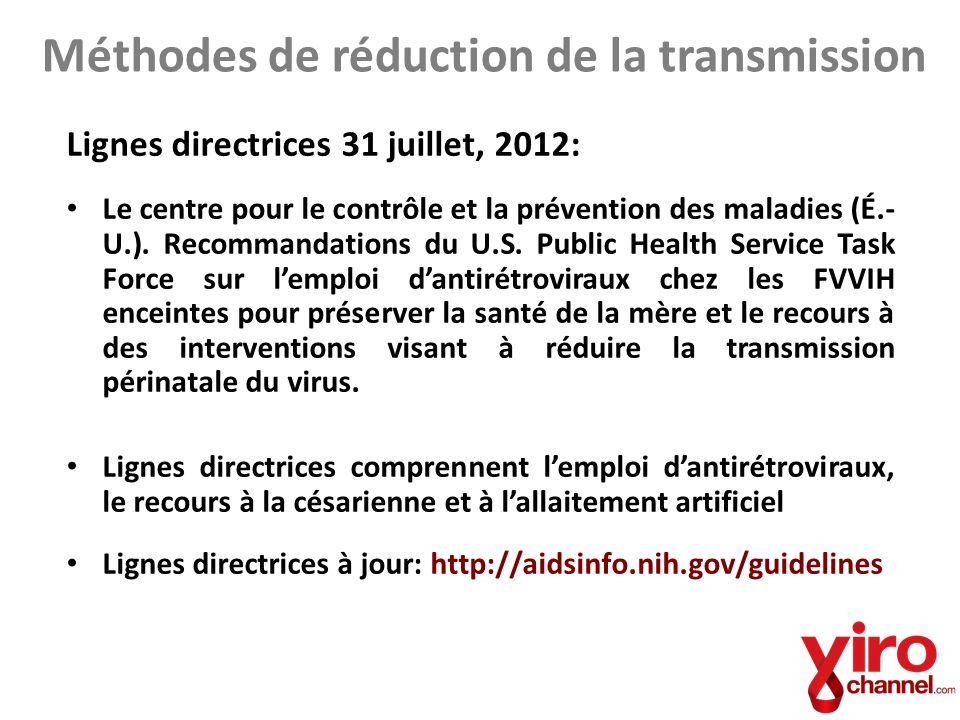 Méthodes de réduction de la transmission Lignes directrices 31 juillet, 2012: Le centre pour le contrôle et la prévention des maladies (É.- U.). Recom