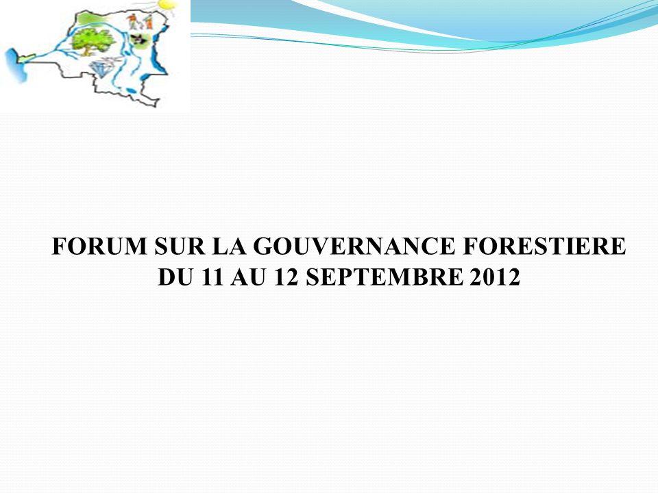 FORUM SUR LA GOUVERNANCE FORESTIERE DU 11 AU 12 SEPTEMBRE 2012