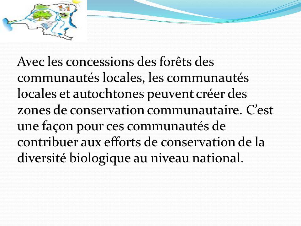 Avec les concessions des forêts des communautés locales, les communautés locales et autochtones peuvent créer des zones de conservation communautaire.