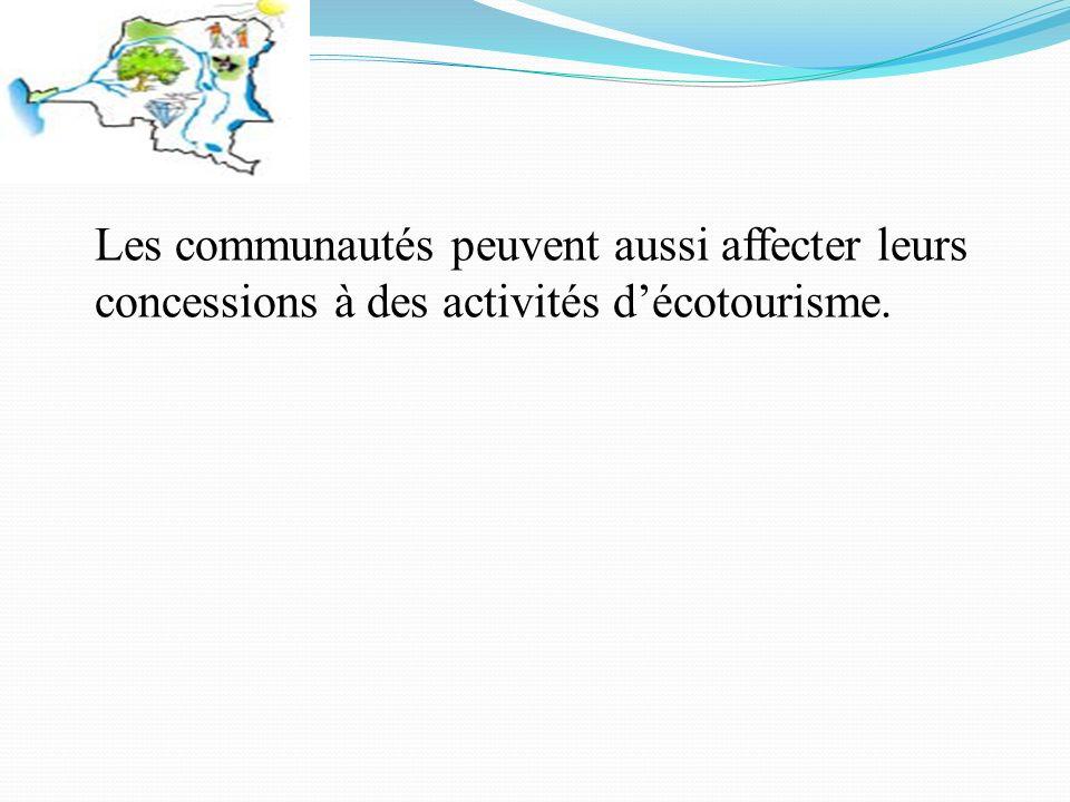 Les communautés peuvent aussi affecter leurs concessions à des activités décotourisme.