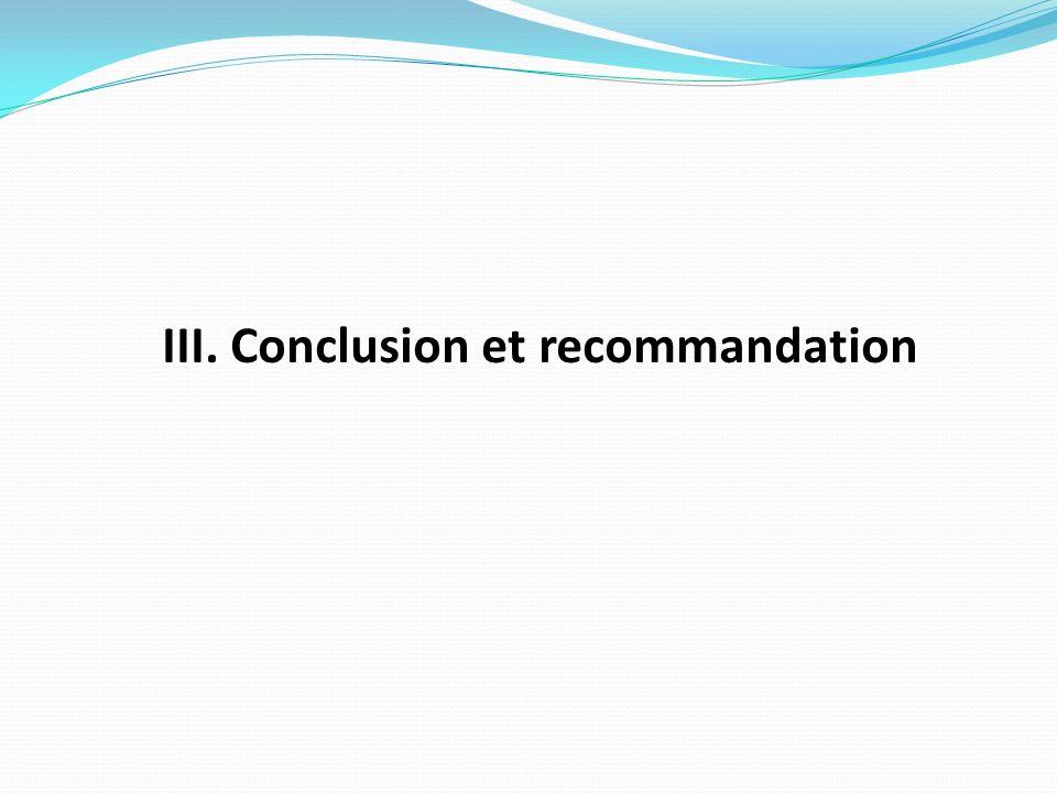 III. Conclusion et recommandation