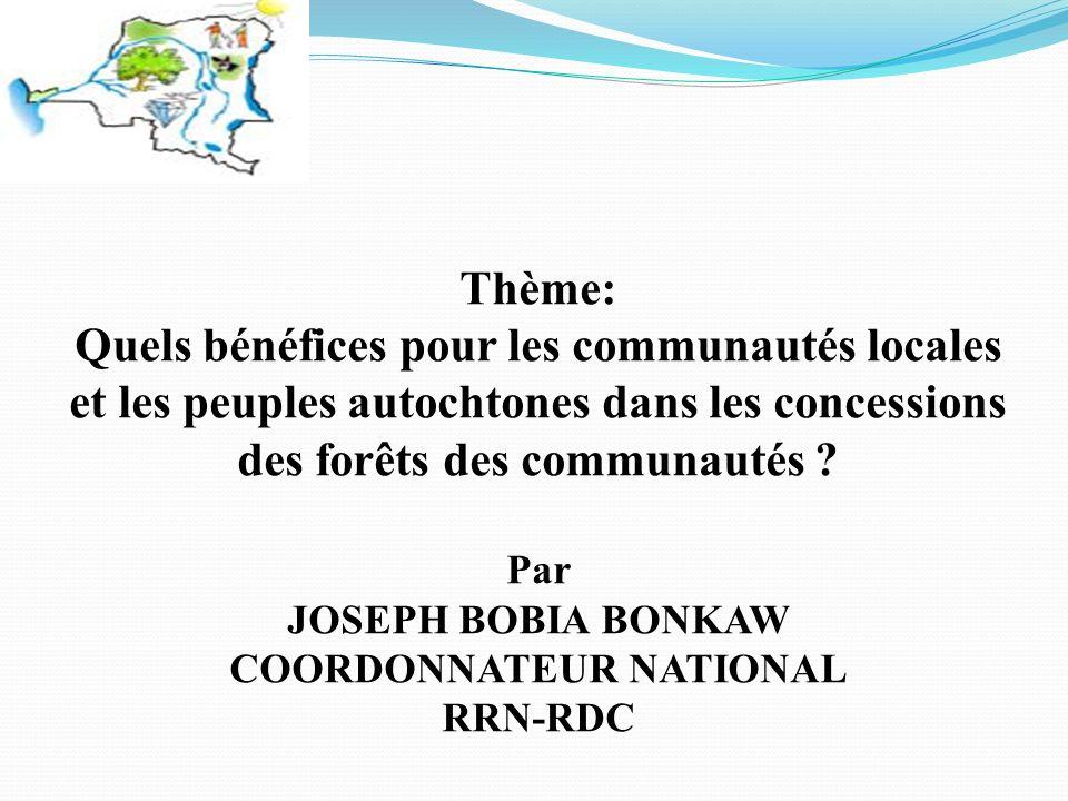 Thème: Quels bénéfices pour les communautés locales et les peuples autochtones dans les concessions des forêts des communautés .