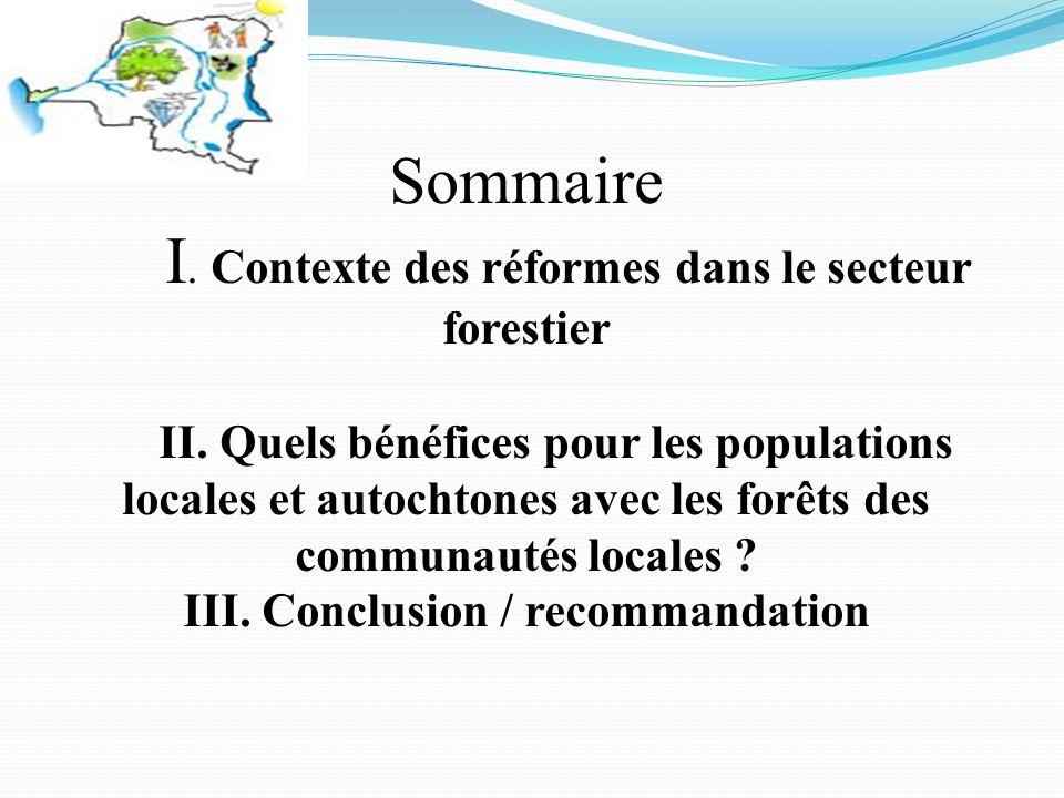 Sommaire I. Contexte des réformes dans le secteur forestier II.