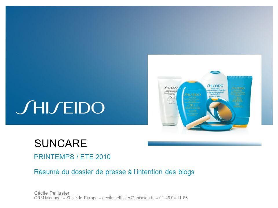 1 Cécile Pellissier CRM Manager – Shiseido Europe – cecile.pellissier@shiseido.fr – 01 46 94 11 86 SUNCARE PRINTEMPS / ETE 2010 Résumé du dossier de p
