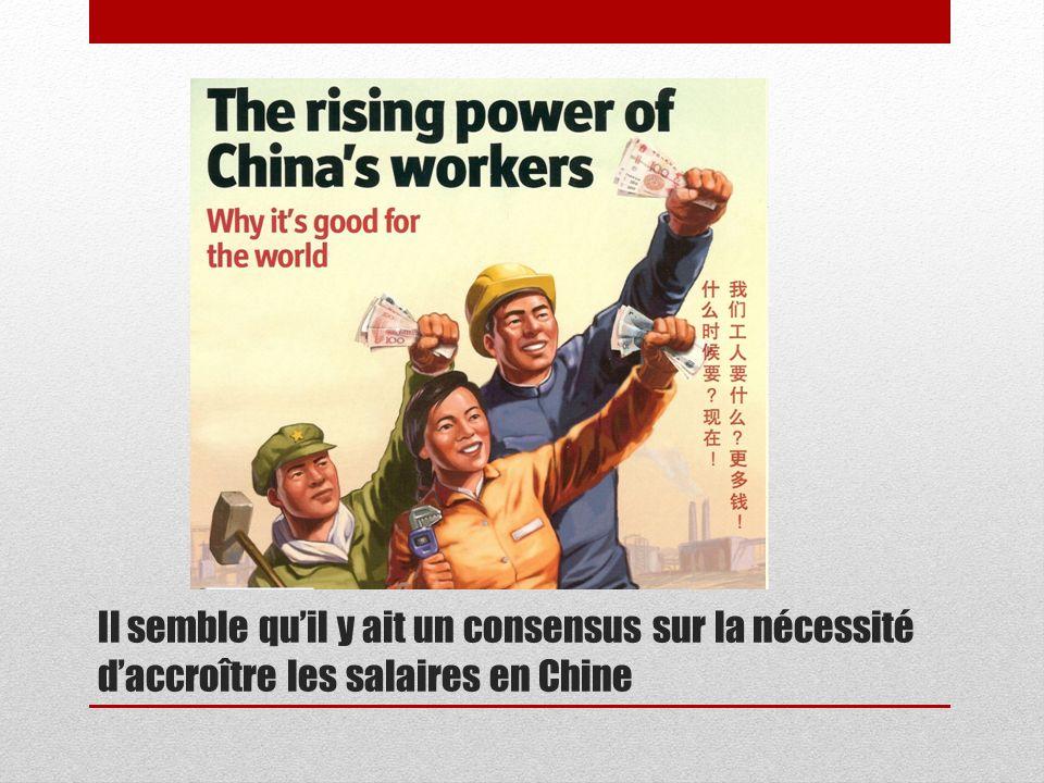 Il semble quil y ait un consensus sur la nécessité daccroître les salaires en Chine