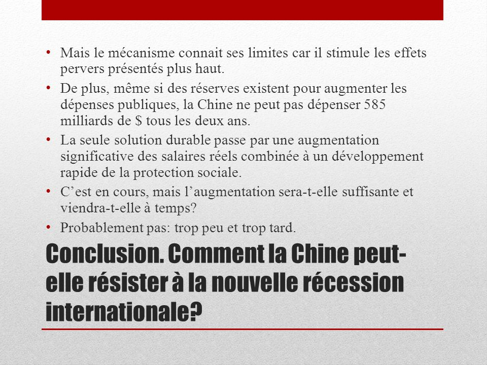Conclusion. Comment la Chine peut- elle résister à la nouvelle récession internationale.