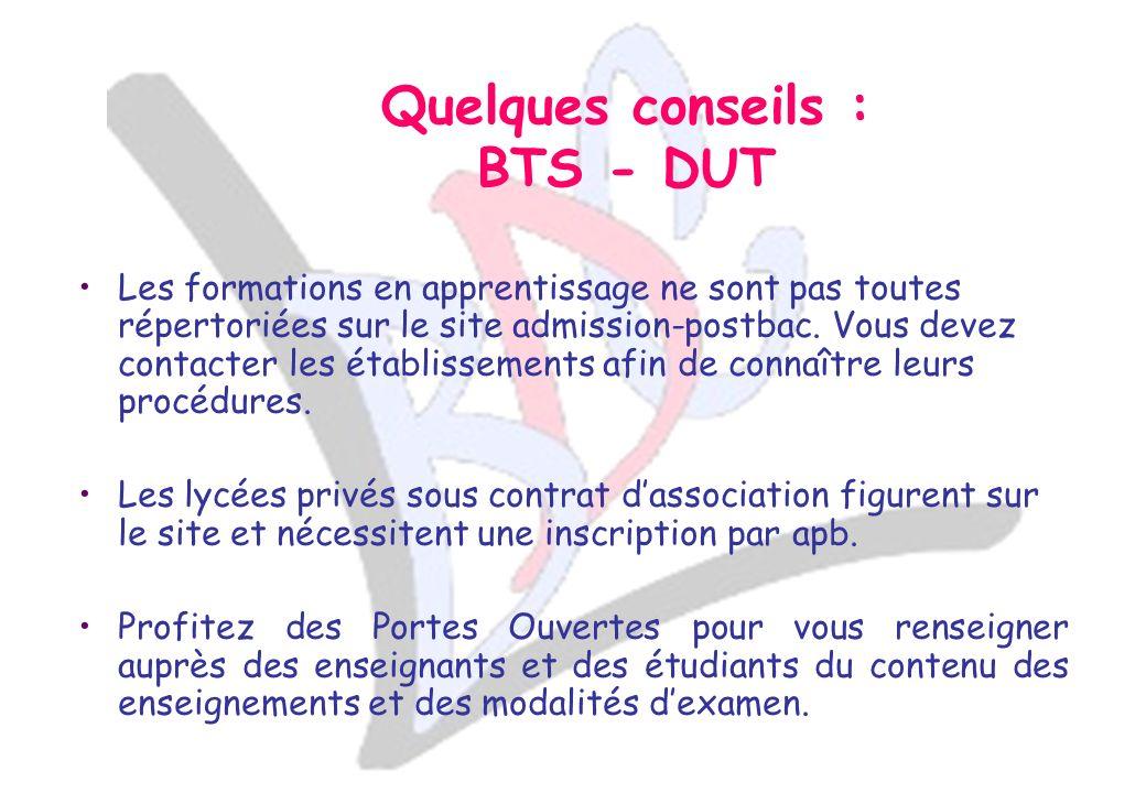 Quelques conseils : BTS - DUT Les formations en apprentissage ne sont pas toutes répertoriées sur le site admission-postbac.