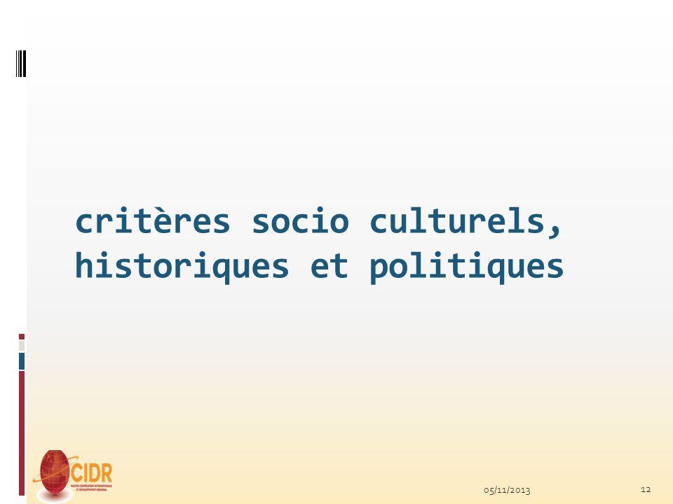 critères socio culturels, historiques et politiques 05/11/2013 12